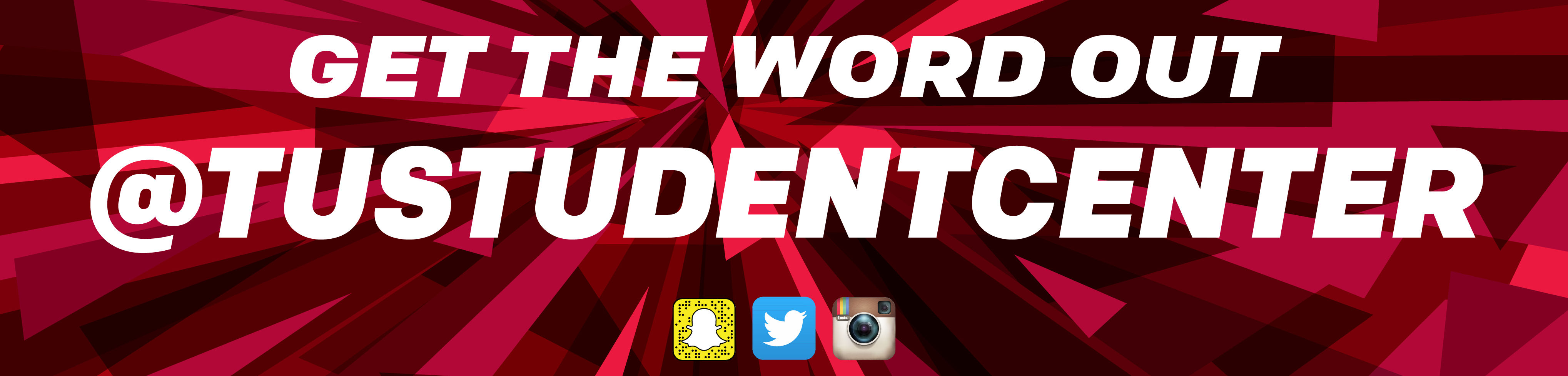 Get the word out @TUSTUDENTCENTER